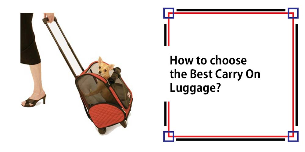 How to choose the Best Carry On Luggage